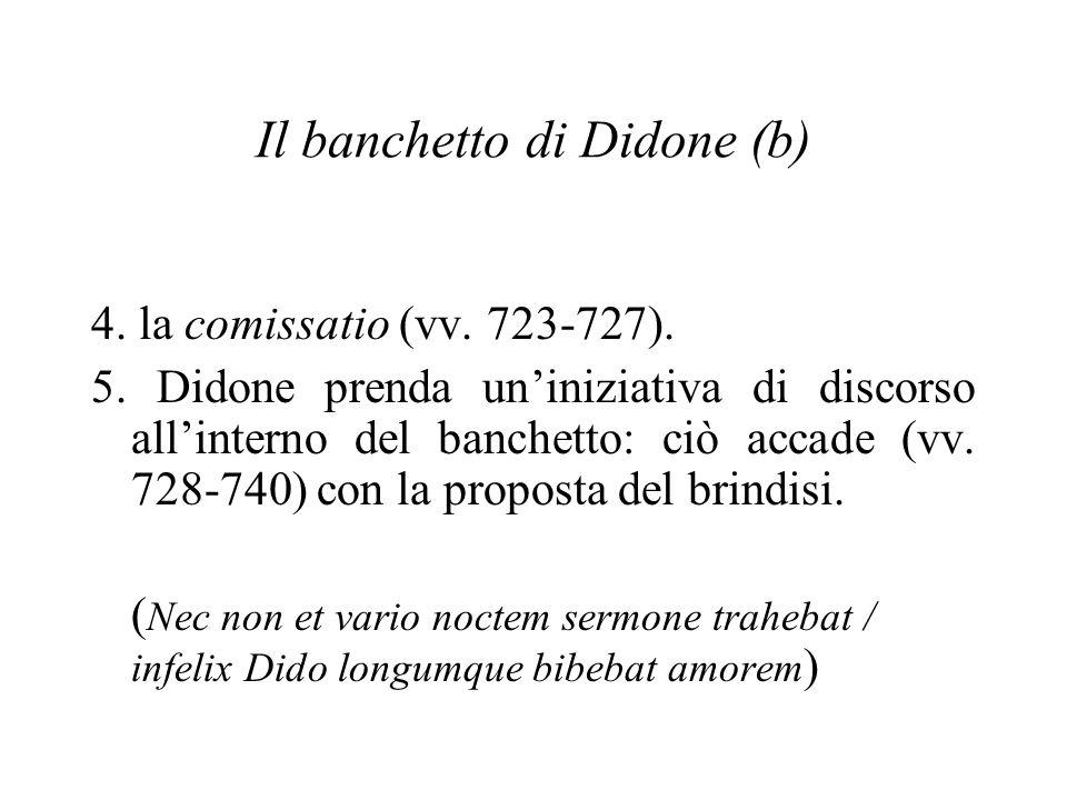 Il banchetto di Didone (b) 4. la comissatio (vv. 723-727).