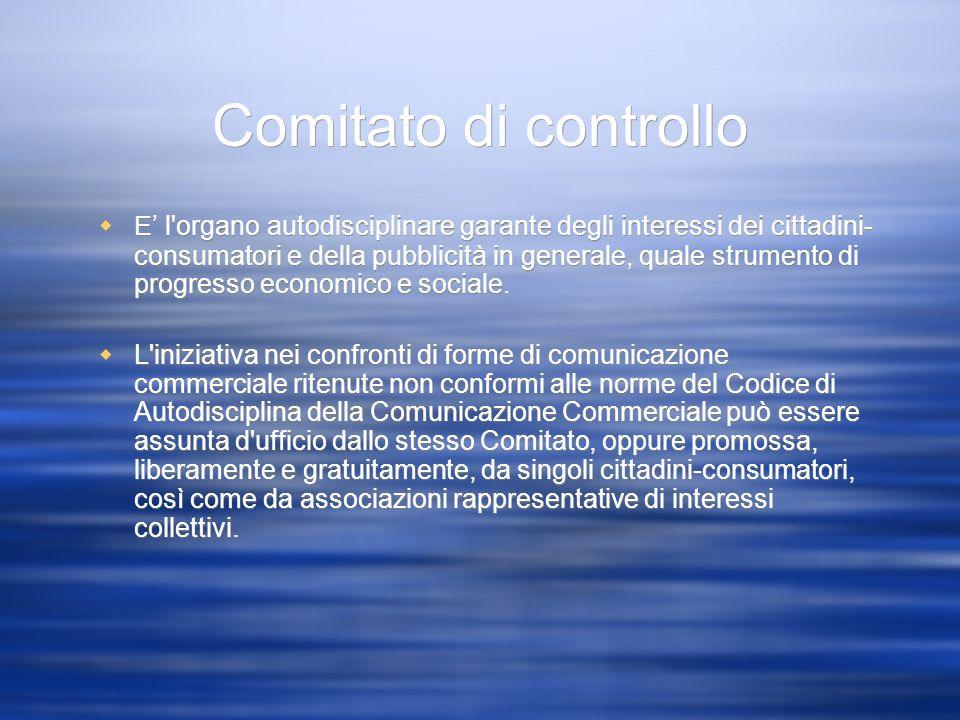 Comitato di controllo E l'organo autodisciplinare garante degli interessi dei cittadini- consumatori e della pubblicità in generale, quale strumento d