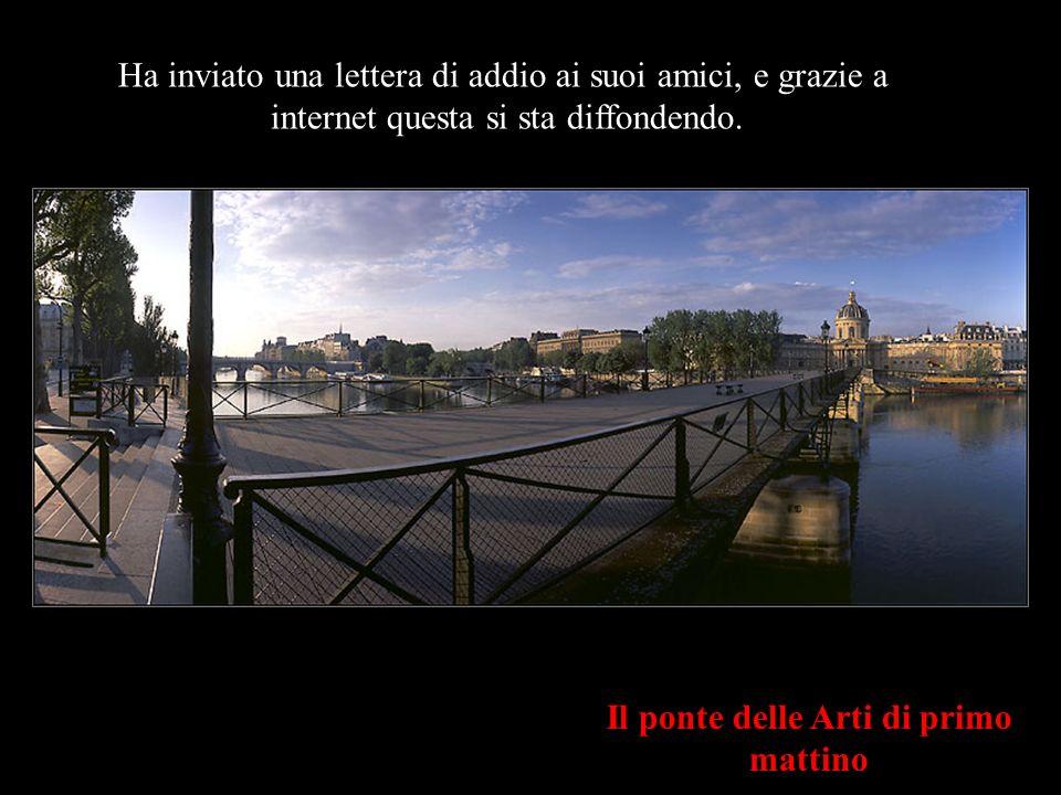Il ponte delle Arti di primo mattino Ha inviato una lettera di addio ai suoi amici, e grazie a internet questa si sta diffondendo.