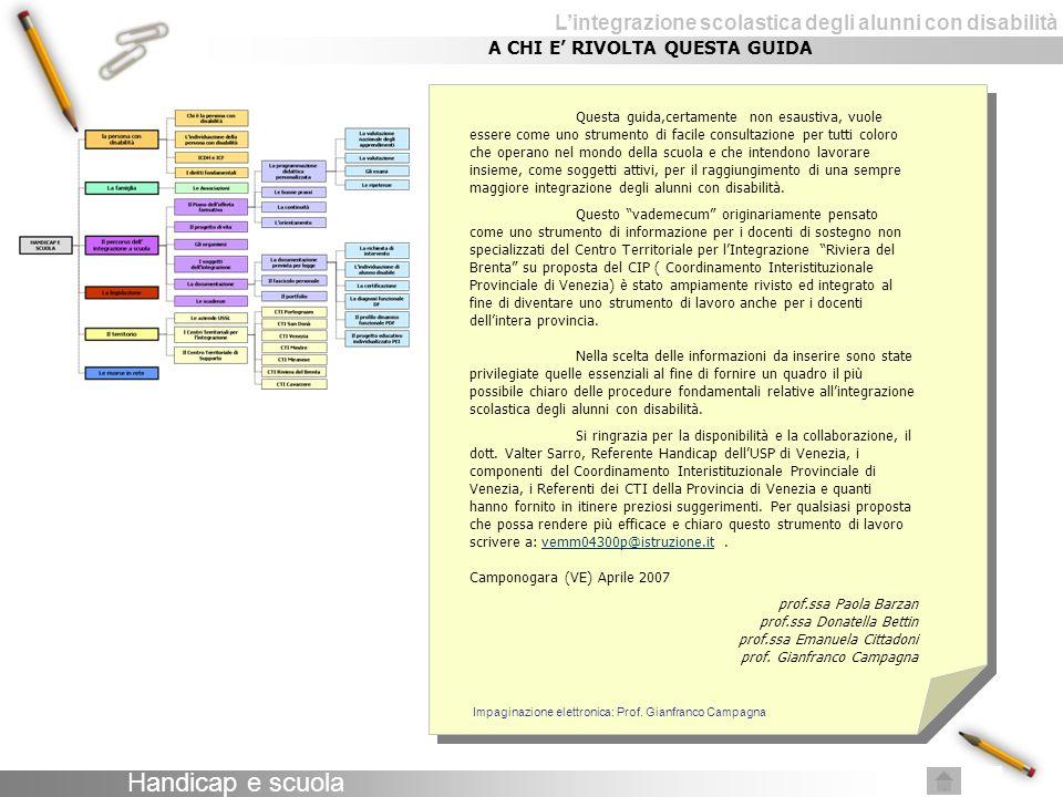 Lintegrazione scolastica degli alunni con disabilità CHI E LA PERSONA CON DISABILITA In base alla Legge 5 febbraio 1992 n° 104 art.