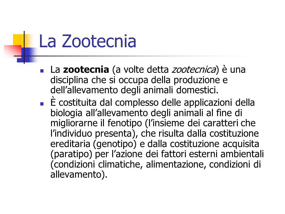 Zootecnia generale e speciale La zootecnia viene generalmente divisa in: (1) zootecnia generale, che studia le leggi biologiche comuni a tutte le specie animali e in particolare quelle della genetica; (2) zootecnia speciale, che comprende da un lato letnografia e letnologia zootecnica e dallaltro le tecnologie di allevamento e lalimentazione.