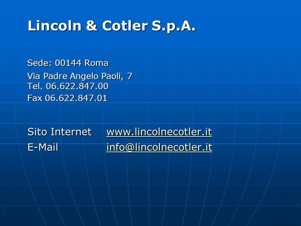 Lincoln & Cotler S.p.A. Sede: 00144 Roma Via Padre Angelo Paoli, 7 Tel.