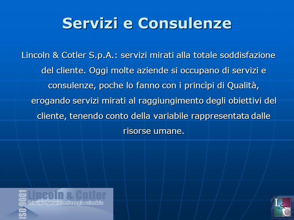 Servizi e Consulenze Lincoln & Cotler S.p.A.: servizi mirati alla totale soddisfazione del cliente.