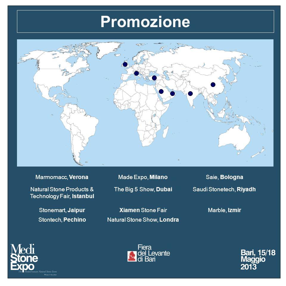 Marmomacc, VeronaMade Expo, MilanoSaie, Bologna Natural Stone Products & Technology Fair, Istanbul The Big 5 Show, DubaiSaudi Stonetech, Riyadh Stonemart, JaipurXiamen Stone FairMarble, Izmir Stontech, PechinoNatural Stone Show, Londra