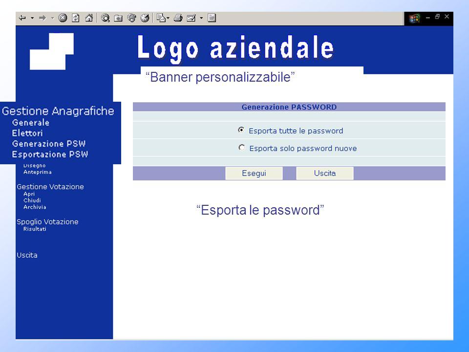 Permette di importare lanagrafica sulla tabella del server Genera una nuova password Banner personalizzabile Esporta le password