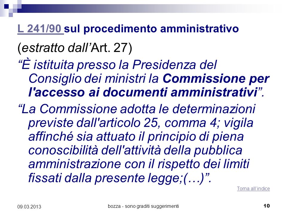 bozza - sono graditi suggerimenti 09.03.2013 L 241/90 L 241/90 sul procedimento amministrativo (estratto dallArt.