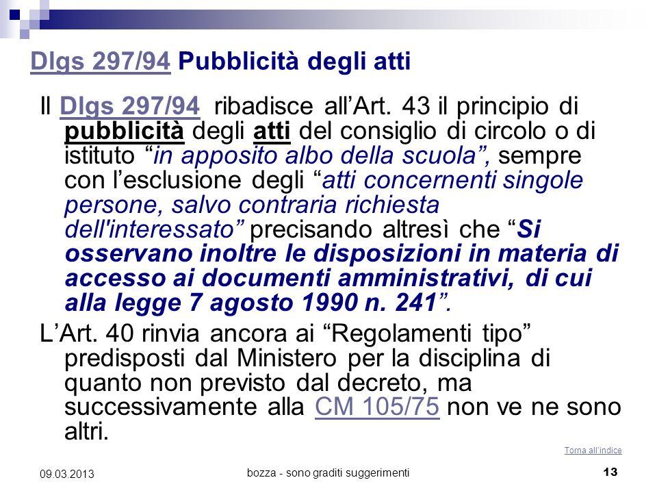 bozza - sono graditi suggerimenti 09.03.2013 13 Dlgs 297/94Dlgs 297/94 Pubblicità degli atti Il Dlgs 297/94 ribadisce allArt.