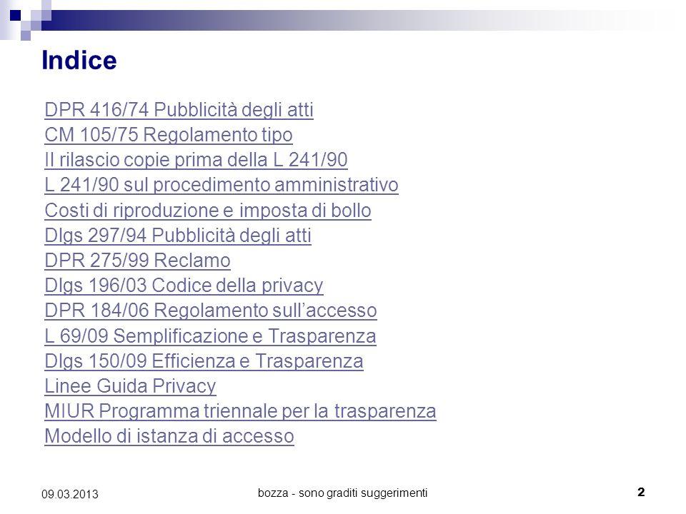 bozza - sono graditi suggerimenti 09.03.2013 3 Dpr 416/74Dpr 416/74 Pubblicità degli atti Già il Dpr 416/74 prevedeva (Art.