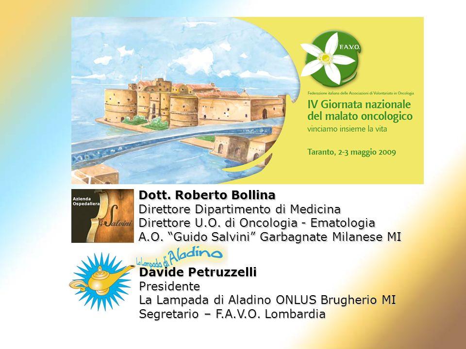 Dott. Roberto Bollina Direttore Dipartimento di Medicina Direttore U.O. di Oncologia - Ematologia A.O. Guido Salvini Garbagnate Milanese MI Davide Pet