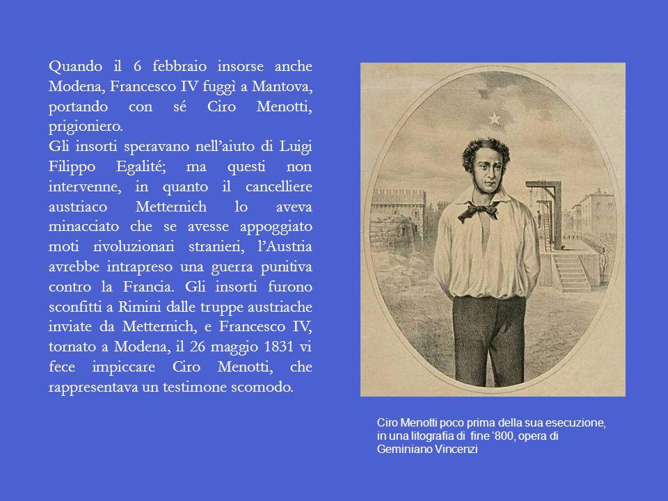 I moti del 1831 La Carboneria modenese, di cui uno dei capi era il commerciante Ciro Menotti, si proponeva la formazione di un forte stato unitario de