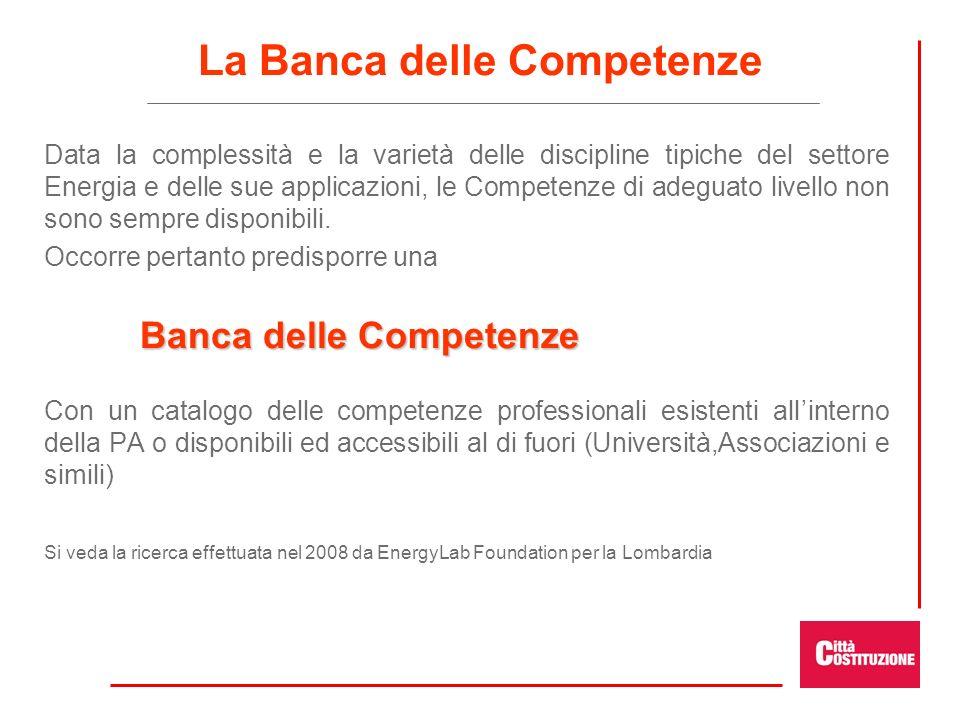 La Banca delle Competenze Data la complessità e la varietà delle discipline tipiche del settore Energia e delle sue applicazioni, le Competenze di adeguato livello non sono sempre disponibili.