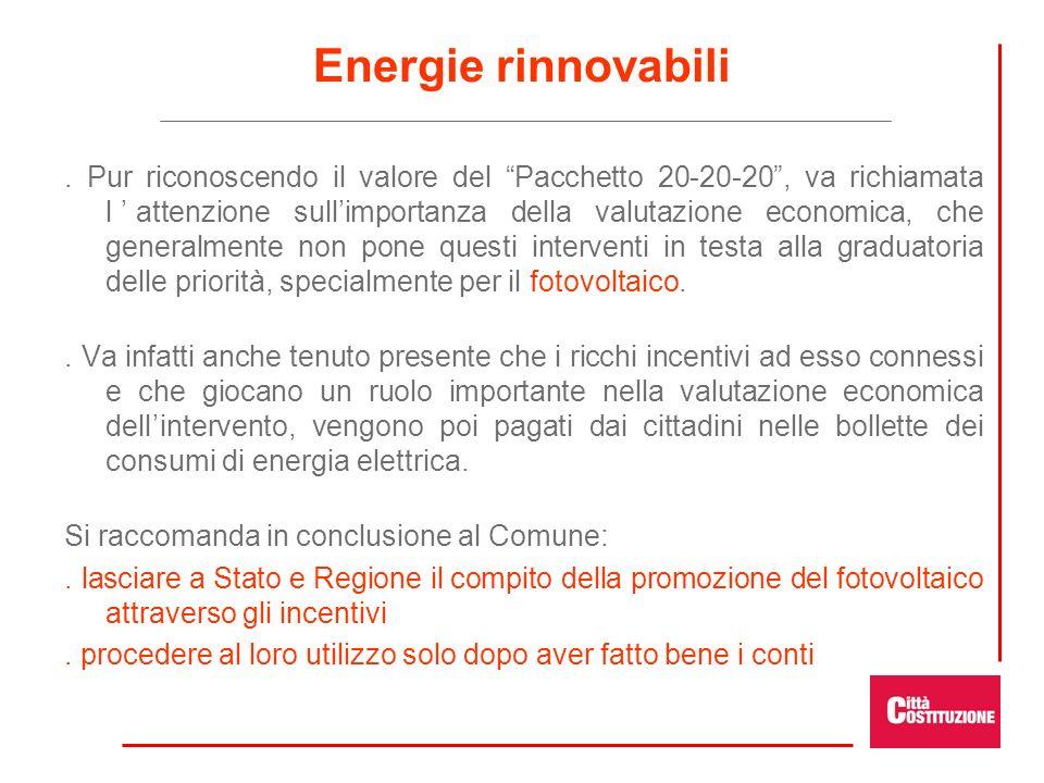 Energie rinnovabili. Pur riconoscendo il valore del Pacchetto 20-20-20, va richiamata lattenzione sullimportanza della valutazione economica, che gene