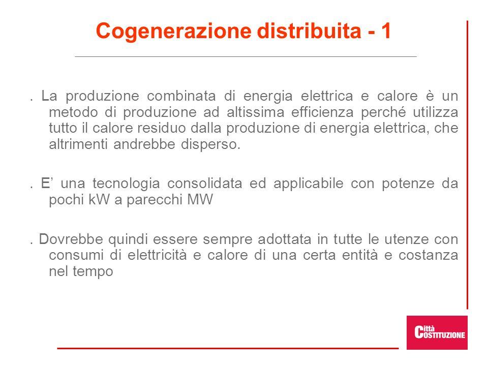 Cogenerazione distribuita - 1. La produzione combinata di energia elettrica e calore è un metodo di produzione ad altissima efficienza perché utilizza