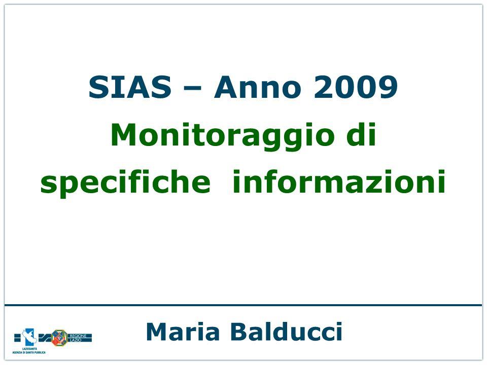 SIAS – Anno 2009 Monitoraggio di specifiche informazioni Maria Balducci