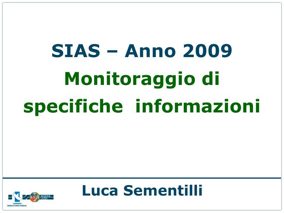 SIAS – Anno 2009 Monitoraggio di specifiche informazioni Luca Sementilli