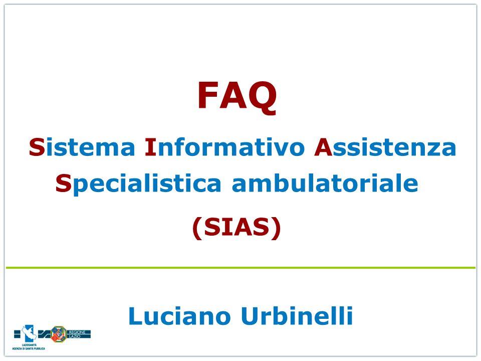 Luciano Urbinelli FAQ Sistema Informativo Assistenza Specialistica ambulatoriale (SIAS)
