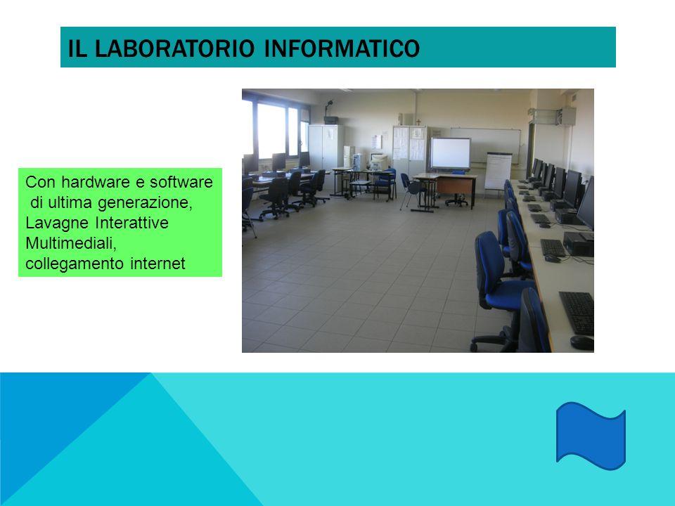 IL LABORATORIO INFORMATICO Con hardware e software di ultima generazione, Lavagne Interattive Multimediali, collegamento internet