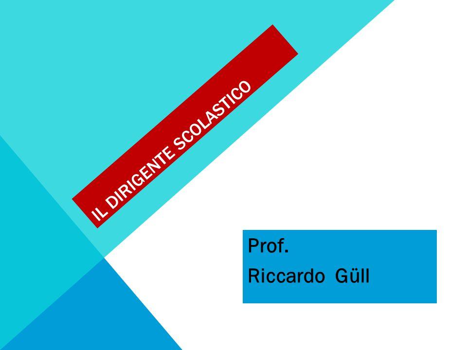 IL DIRIGENTE SCOLASTICO Prof. Riccardo Güll