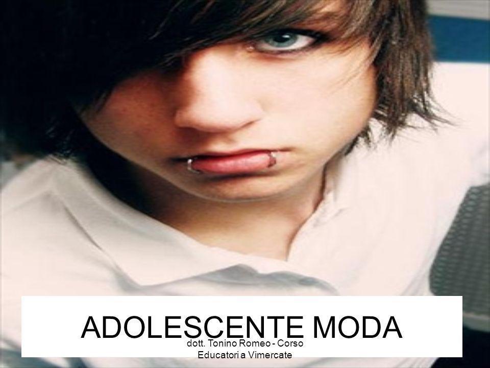 ADOLESCENTE MODA dott. Tonino Romeo - Corso Educatori a Vimercate