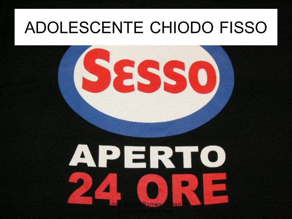 ADOLESCENTE CHIODO FISSO dott. Tonino Romeo - Corso Educatori a Vimercate