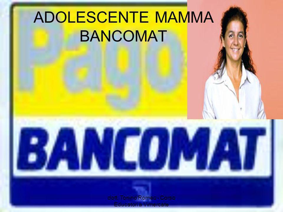 ADOLESCENTE MAMMA BANCOMAT dott. Tonino Romeo - Corso Educatori a Vimercate