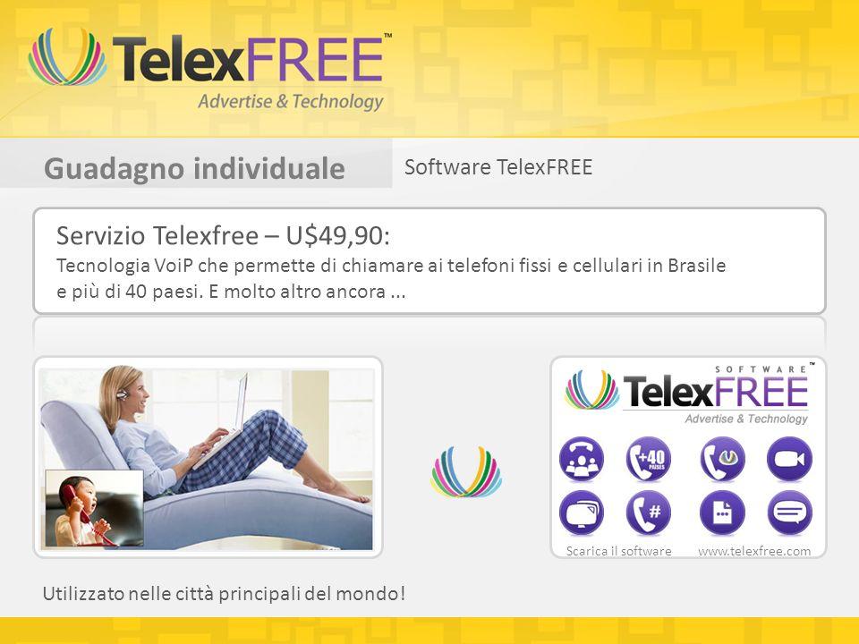 Guadagno individuale Software TelexFREE Servizio Telexfree – U$49,90: Tecnologia VoiP che permette di chiamare ai telefoni fissi e cellulari in Brasile e più di 40 paesi.