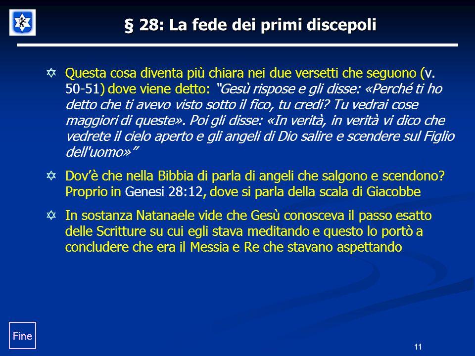 § 28: La fede dei primi discepoli Questa cosa diventa più chiara nei due versetti che seguono (v. 50-51) dove viene detto: Gesù rispose e gli disse: «
