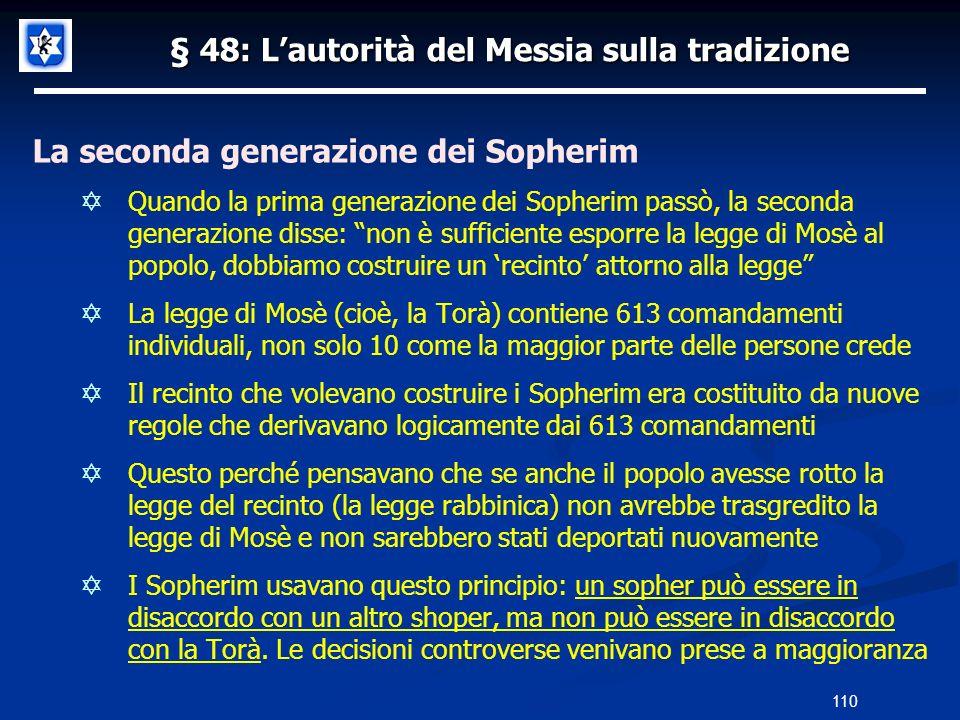 § 48: Lautorità del Messia sulla tradizione La seconda generazione dei Sopherim Quando la prima generazione dei Sopherim passò, la seconda generazione