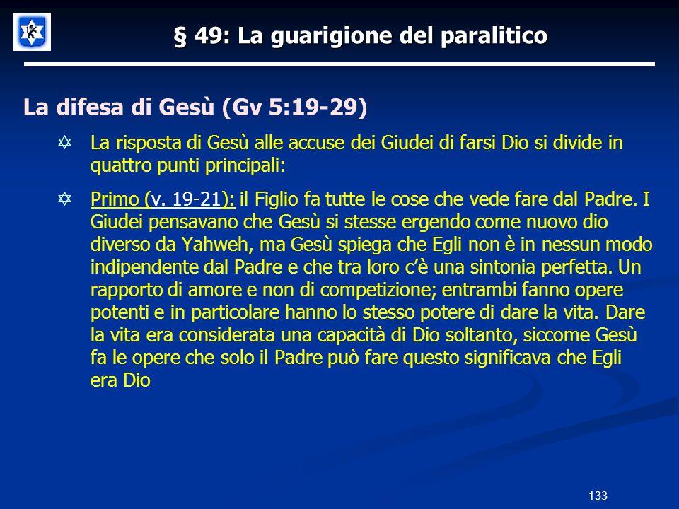 § 49: La guarigione del paralitico La difesa di Gesù (Gv 5:19-29) La risposta di Gesù alle accuse dei Giudei di farsi Dio si divide in quattro punti p