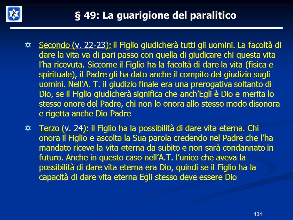 § 49: La guarigione del paralitico Secondo (v. 22-23): il Figlio giudicherà tutti gli uomini. La facoltà di dare la vita va di pari passo con quella d