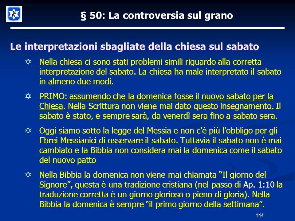 § 50: La controversia sul grano Le interpretazioni sbagliate della chiesa sul sabato Nella chiesa ci sono stati problemi simili riguardo alla corretta