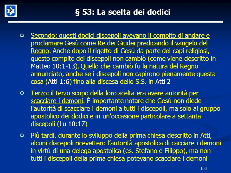 § 53: La scelta dei dodici Secondo: questi dodici discepoli avevano il compito di andare e proclamare Gesù come Re dei Giudei predicando il vangelo de