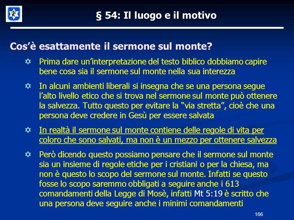 § 54: Il luogo e il motivo Cosè esattamente il sermone sul monte? Prima dare uninterpretazione del testo biblico dobbiamo capire bene cosa sia il serm