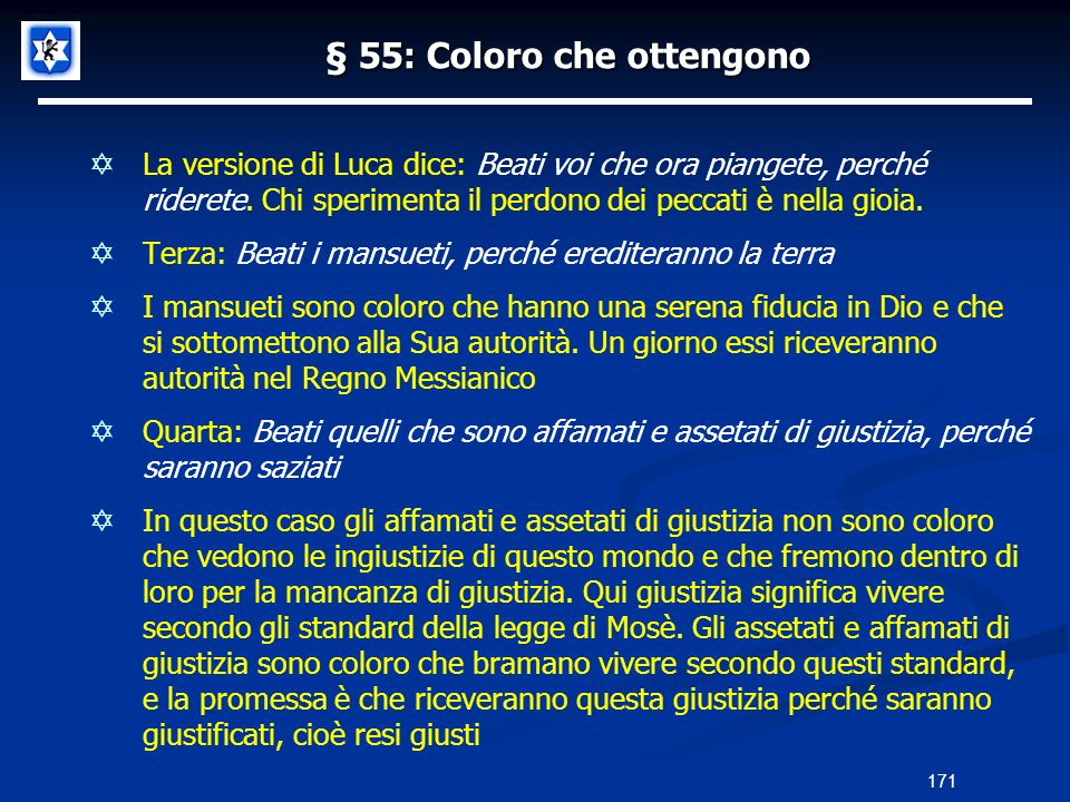 § 55: Coloro che ottengono La versione di Luca dice: Beati voi che ora piangete, perché riderete. Chi sperimenta il perdono dei peccati è nella gioia.