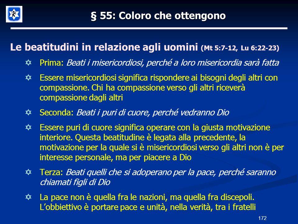 § 55: Coloro che ottengono Le beatitudini in relazione agli uomini (Mt 5:7-12, Lu 6:22-23) Prima: Beati i misericordiosi, perché a loro misericordia s