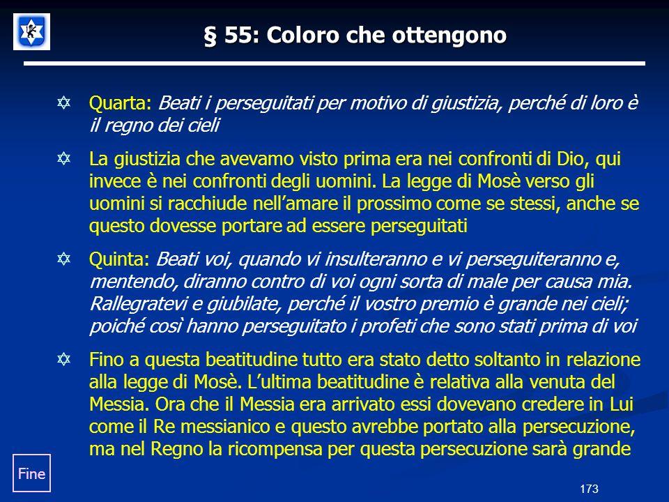 § 55: Coloro che ottengono Quarta: Beati i perseguitati per motivo di giustizia, perché di loro è il regno dei cieli La giustizia che avevamo visto pr