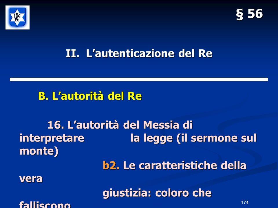 II. Lautenticazione del Re B. Lautorità del Re B. Lautorità del Re 16. Lautorità del Messia di interpretarela legge (il sermone sul monte) b2. Le cara