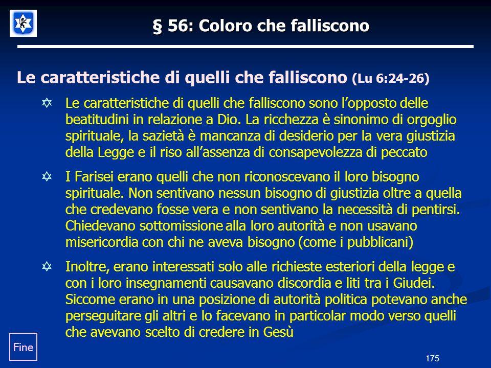 § 56: Coloro che falliscono Le caratteristiche di quelli che falliscono (Lu 6:24-26) Le caratteristiche di quelli che falliscono sono lopposto delle b