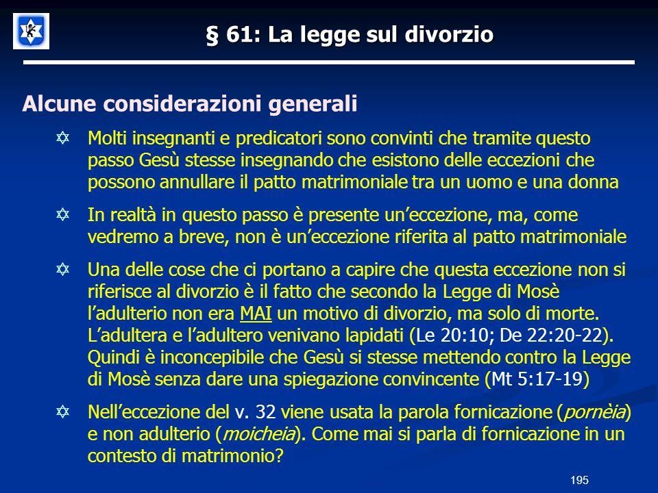 § 61: La legge sul divorzio Alcune considerazioni generali Molti insegnanti e predicatori sono convinti che tramite questo passo Gesù stesse insegnand
