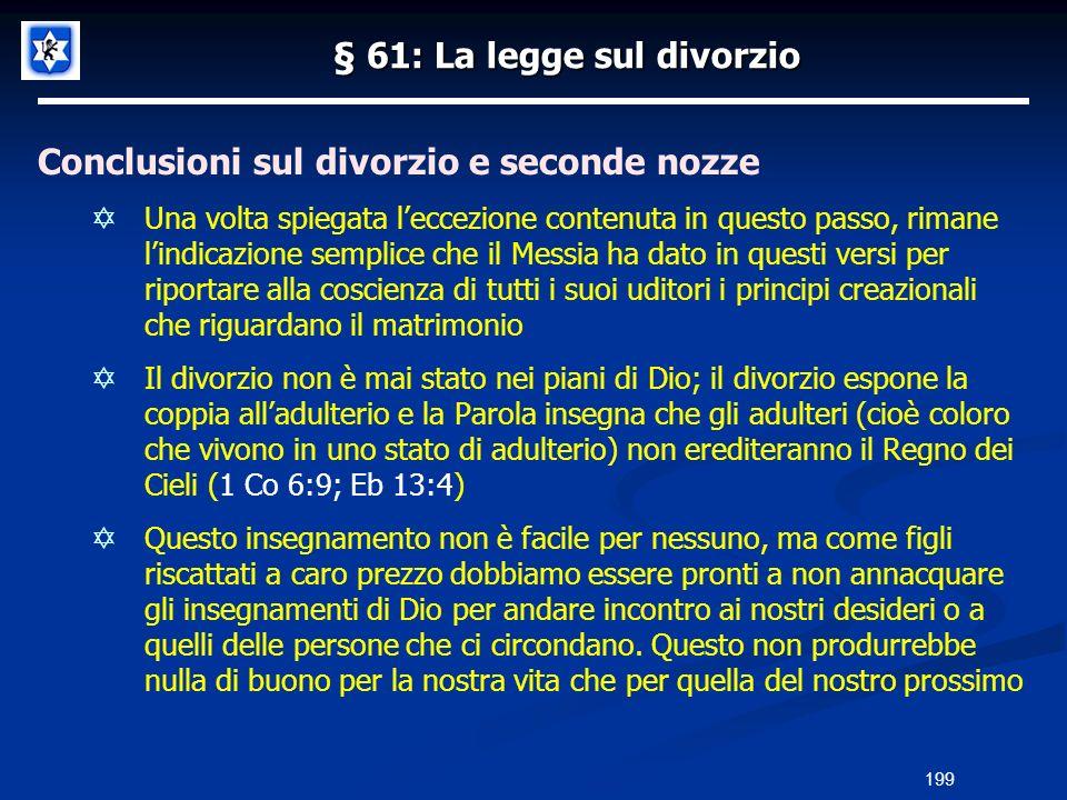 § 61: La legge sul divorzio Conclusioni sul divorzio e seconde nozze Una volta spiegata leccezione contenuta in questo passo, rimane lindicazione semp