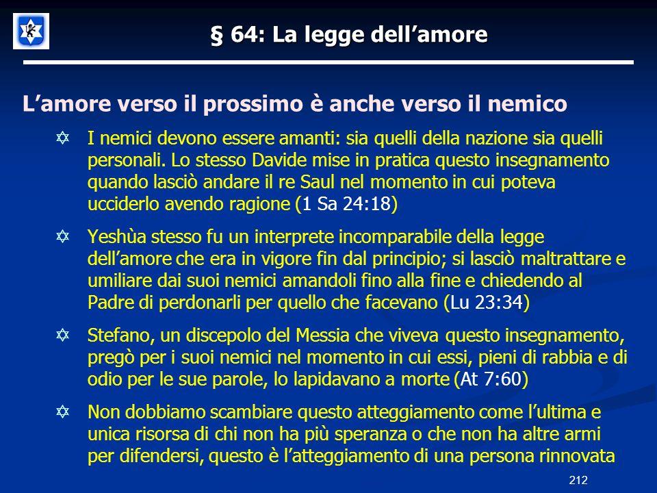 § 64: La legge dellamore Lamore verso il prossimo è anche verso il nemico I nemici devono essere amanti: sia quelli della nazione sia quelli personali
