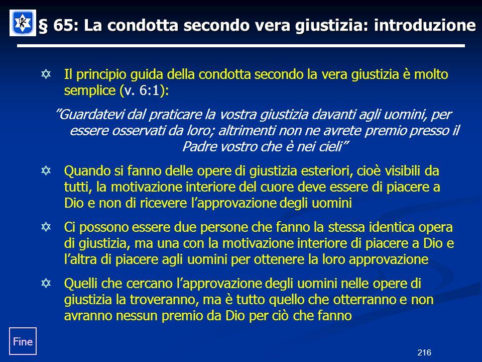 § 65: La condotta secondo vera giustizia: introduzione Il principio guida della condotta secondo la vera giustizia è molto semplice (v. 6:1): Guardate