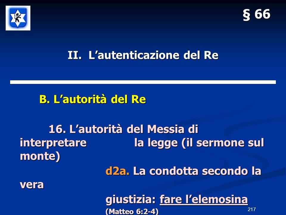 II. Lautenticazione del Re B. Lautorità del Re B. Lautorità del Re 16. Lautorità del Messia di interpretarela legge (il sermone sul monte) d2a. La con