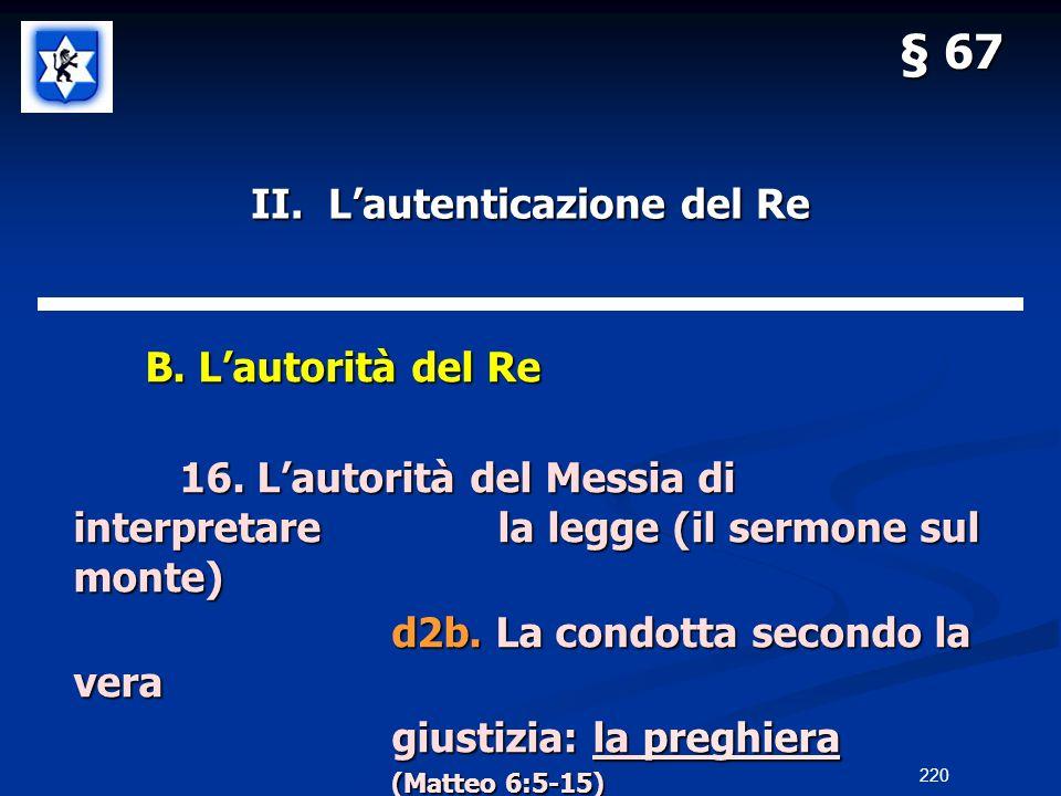 II. Lautenticazione del Re B. Lautorità del Re B. Lautorità del Re 16. Lautorità del Messia di interpretarela legge (il sermone sul monte) d2b. La con