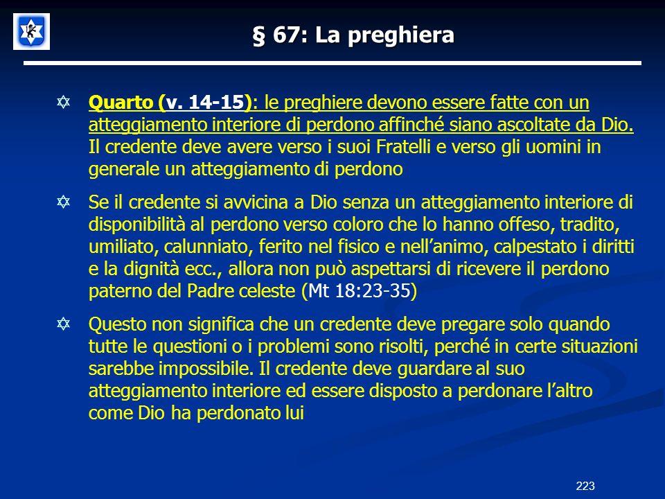 § 67: La preghiera Quarto (v. 14-15): le preghiere devono essere fatte con un atteggiamento interiore di perdono affinché siano ascoltate da Dio. Il c