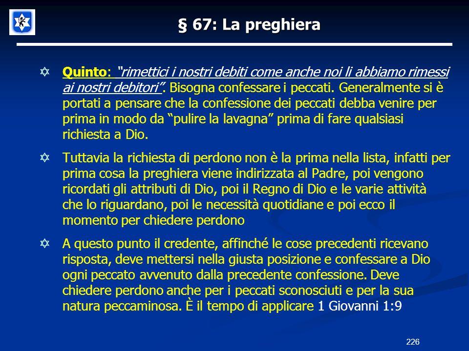 § 67: La preghiera Quinto: rimettici i nostri debiti come anche noi li abbiamo rimessi ai nostri debitori. Bisogna confessare i peccati. Generalmente