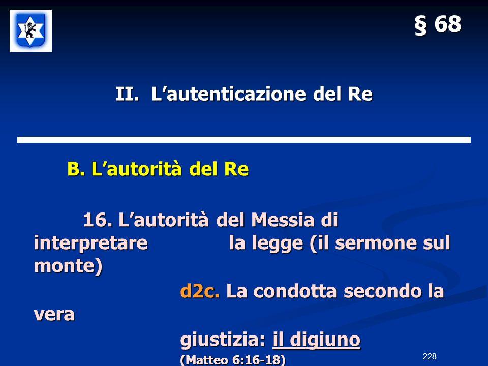 II. Lautenticazione del Re B. Lautorità del Re B. Lautorità del Re 16. Lautorità del Messia di interpretarela legge (il sermone sul monte) d2c. La con