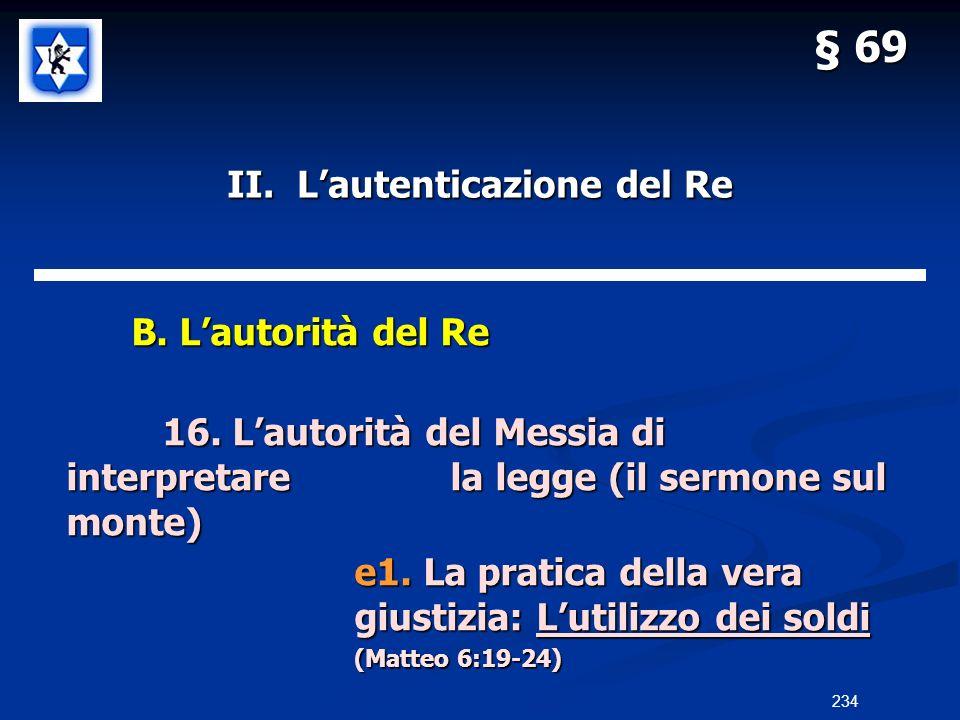 II. Lautenticazione del Re B. Lautorità del Re B. Lautorità del Re 16. Lautorità del Messia di interpretarela legge (il sermone sul monte) e1. La prat