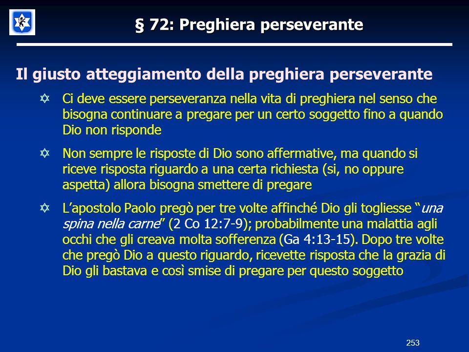 § 72: Preghiera perseverante Il giusto atteggiamento della preghiera perseverante Ci deve essere perseveranza nella vita di preghiera nel senso che bi