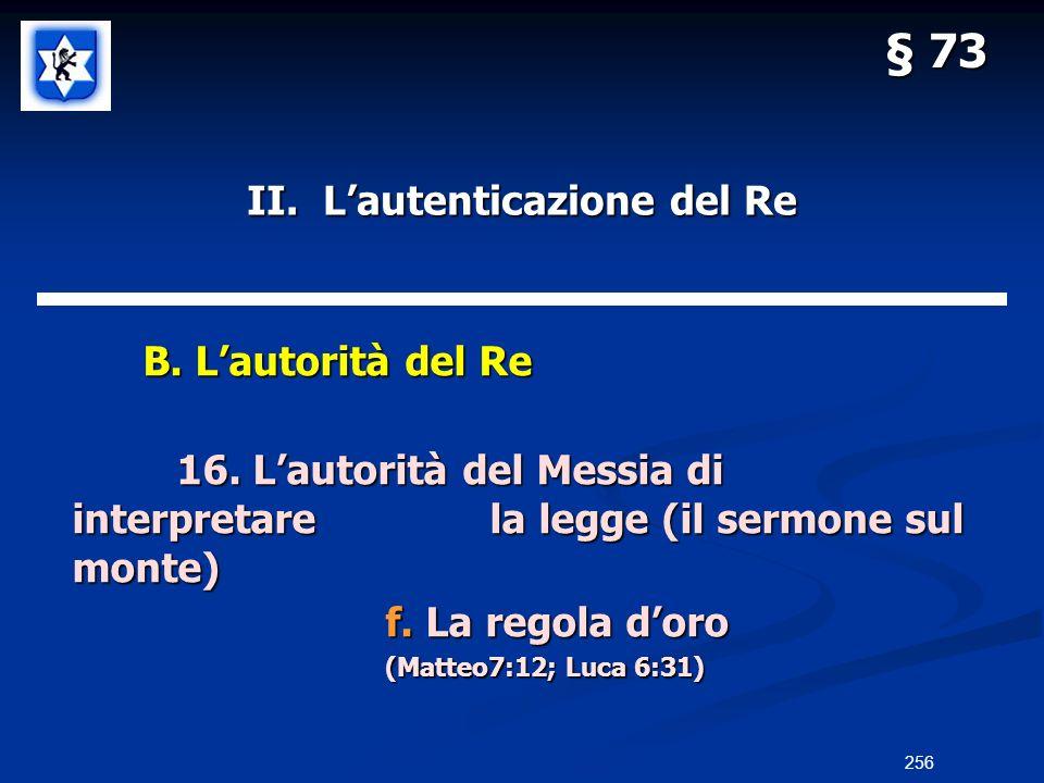 II. Lautenticazione del Re B. Lautorità del Re B. Lautorità del Re 16. Lautorità del Messia di interpretarela legge (il sermone sul monte) f. La regol